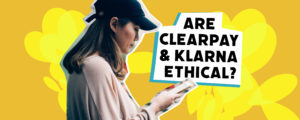 Are clearpay and klarna ethical Blog banner