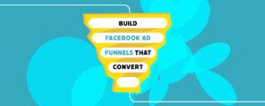 Mon 21st June Blog How To Build Facebook Ad Funnels That Convert Blog Banner